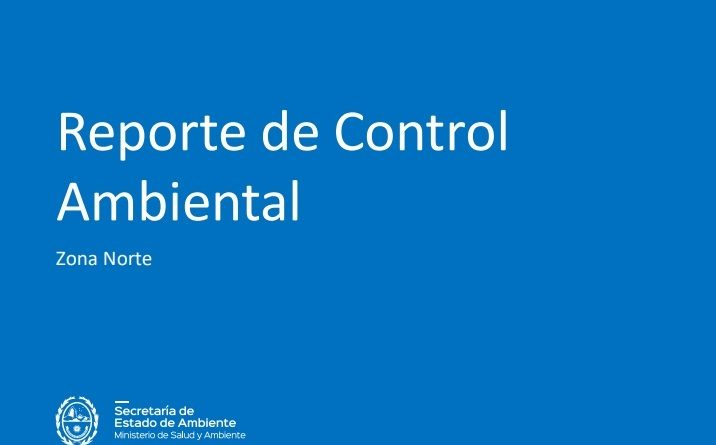 El Gobierno presentó un nuevo Reporte de Control Ambiental en Zona Norte